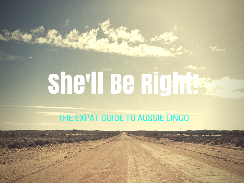 The Expat Guide To Aussie Lingo