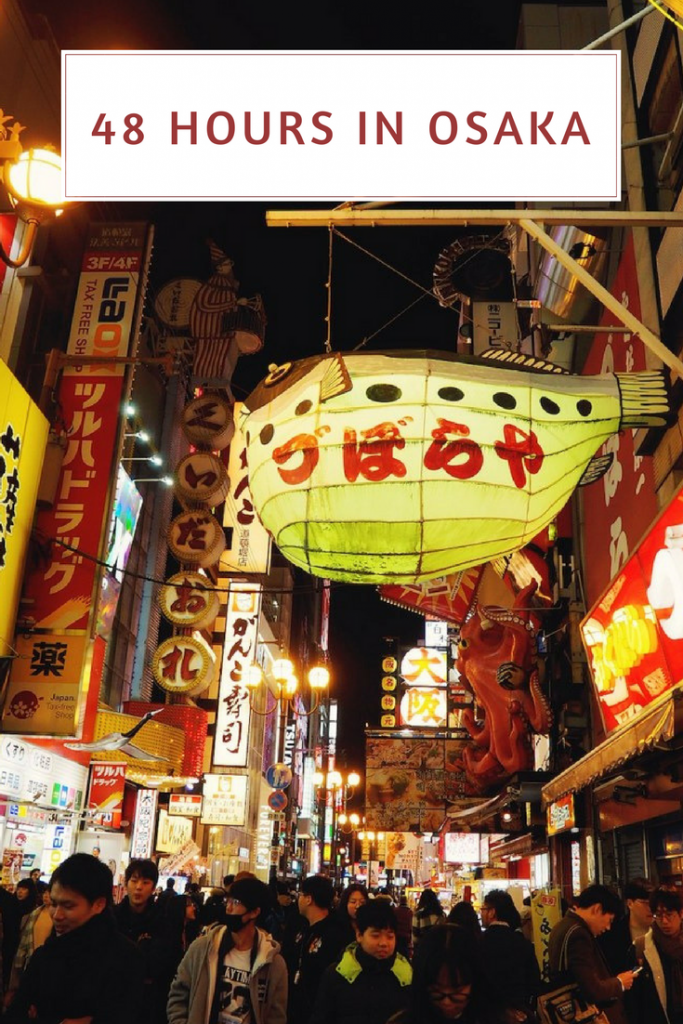 48 Hours In Osaka: Food-Filled Travel Guide - Girl Tweets World