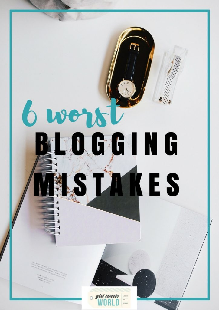6 worst blogging mistakes