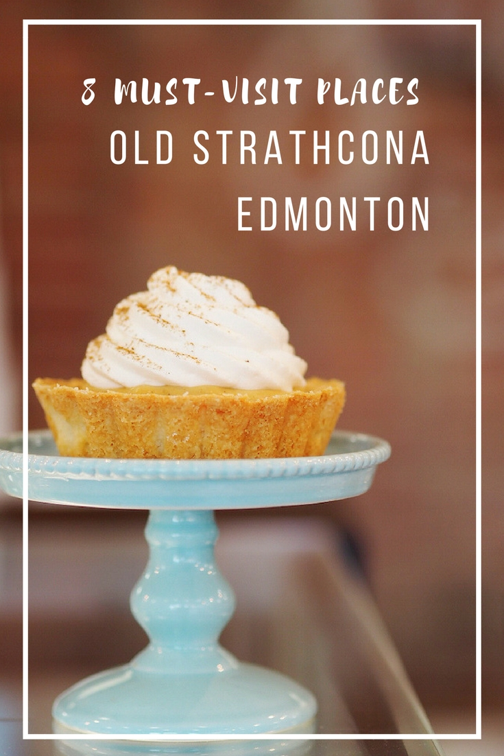 8 must visit places in Old Strathcona Edmonton