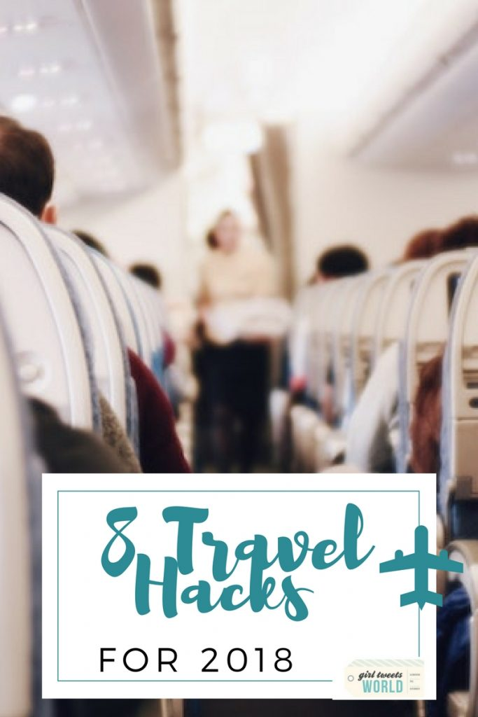 8 travel hacks for 2018 | Girl Tweets World