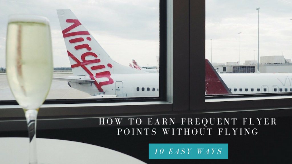 10 Easy Ways To Earn Frequent Flyer Points Without Flying