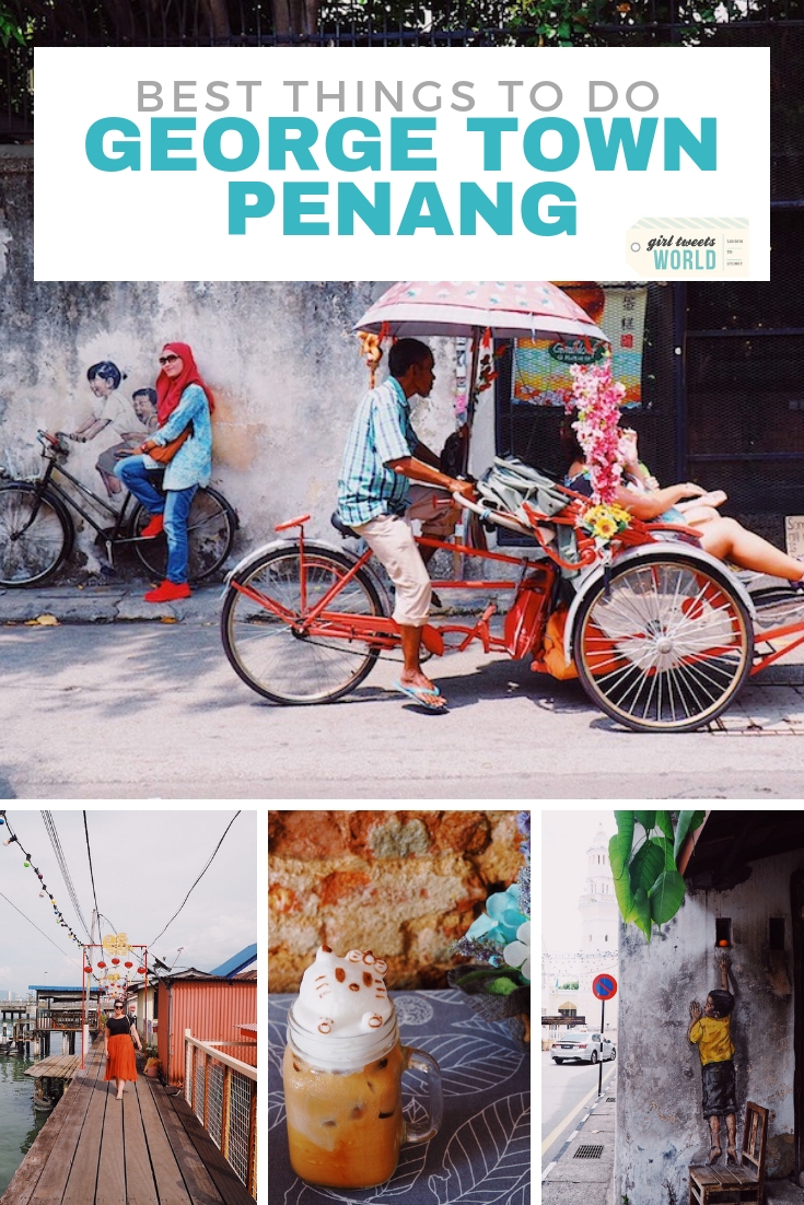 Best things to do George Town Penang