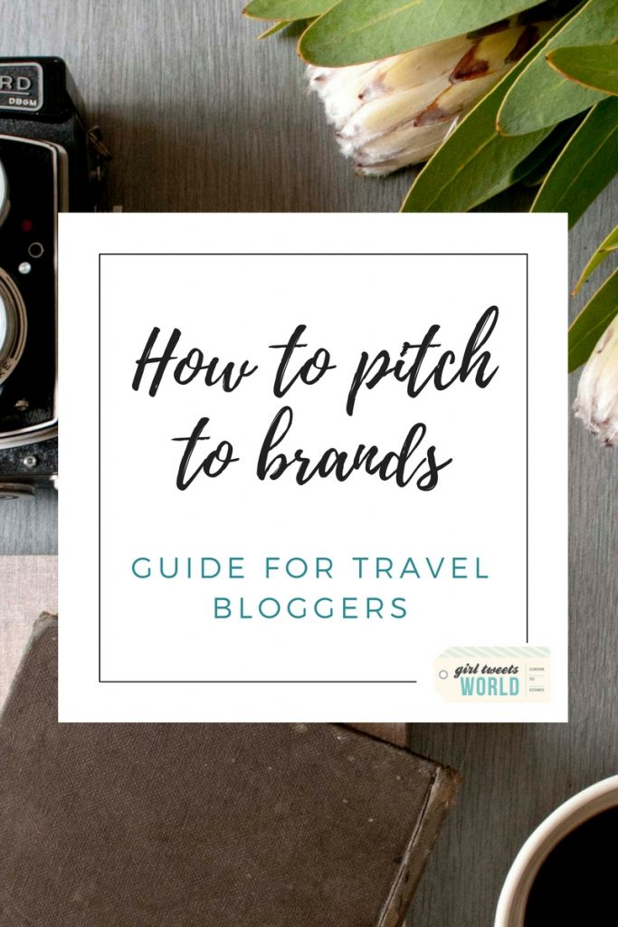 How To Pitch To Brands As A Travel Blogger | Blog tips from Girl Tweets World
