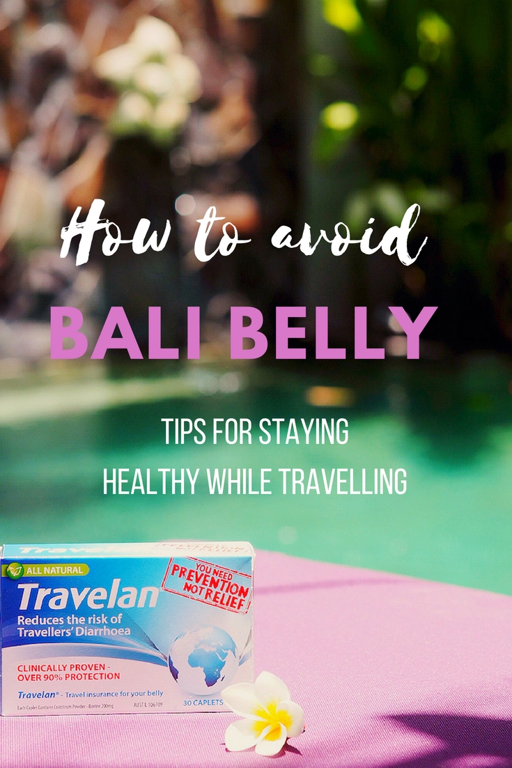 How to avoid Bali belly - tips for staying healthy while travelling