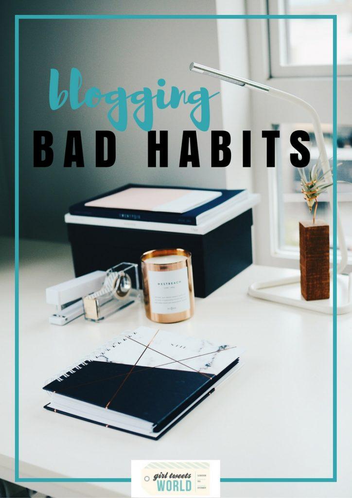 blogging bad habits