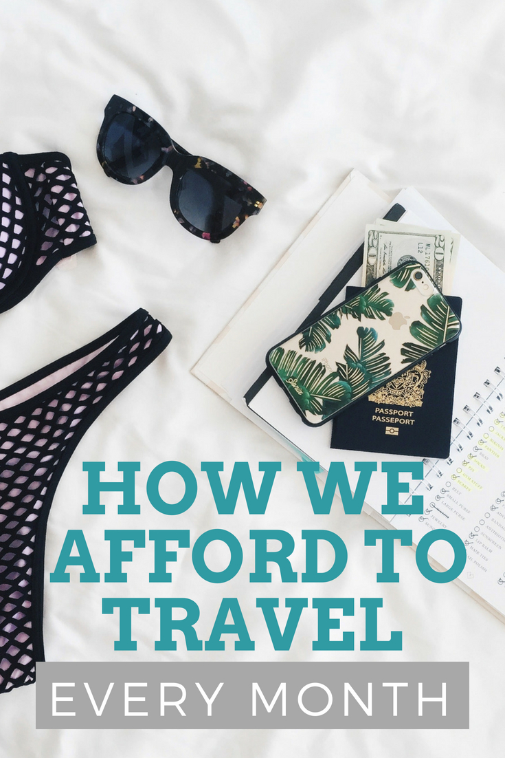 How we afford to travel every month