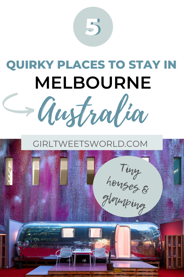 Quirky places to stay in Melbourne Australia